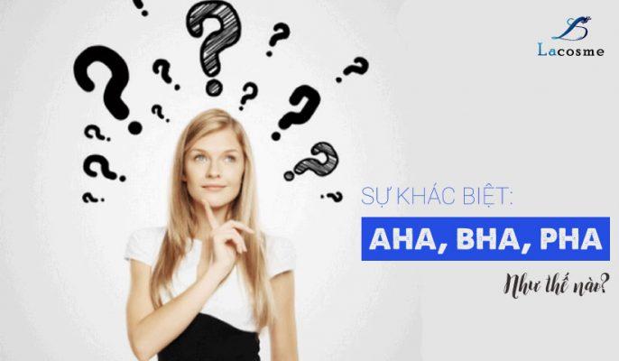 So sánh hoá chất AHA và BHA, PHA